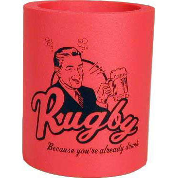 Rugby Because You Are Already Drunk Koozie
