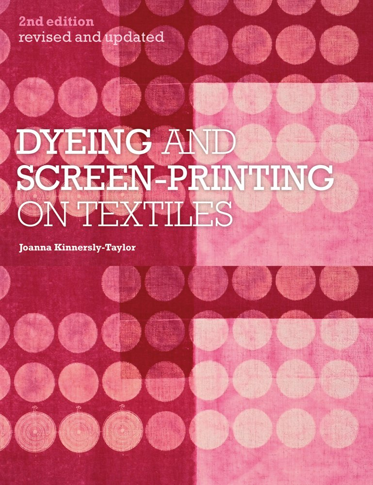 Dyeing and Screen-Printing with Joanna Kinnersly-Taylor