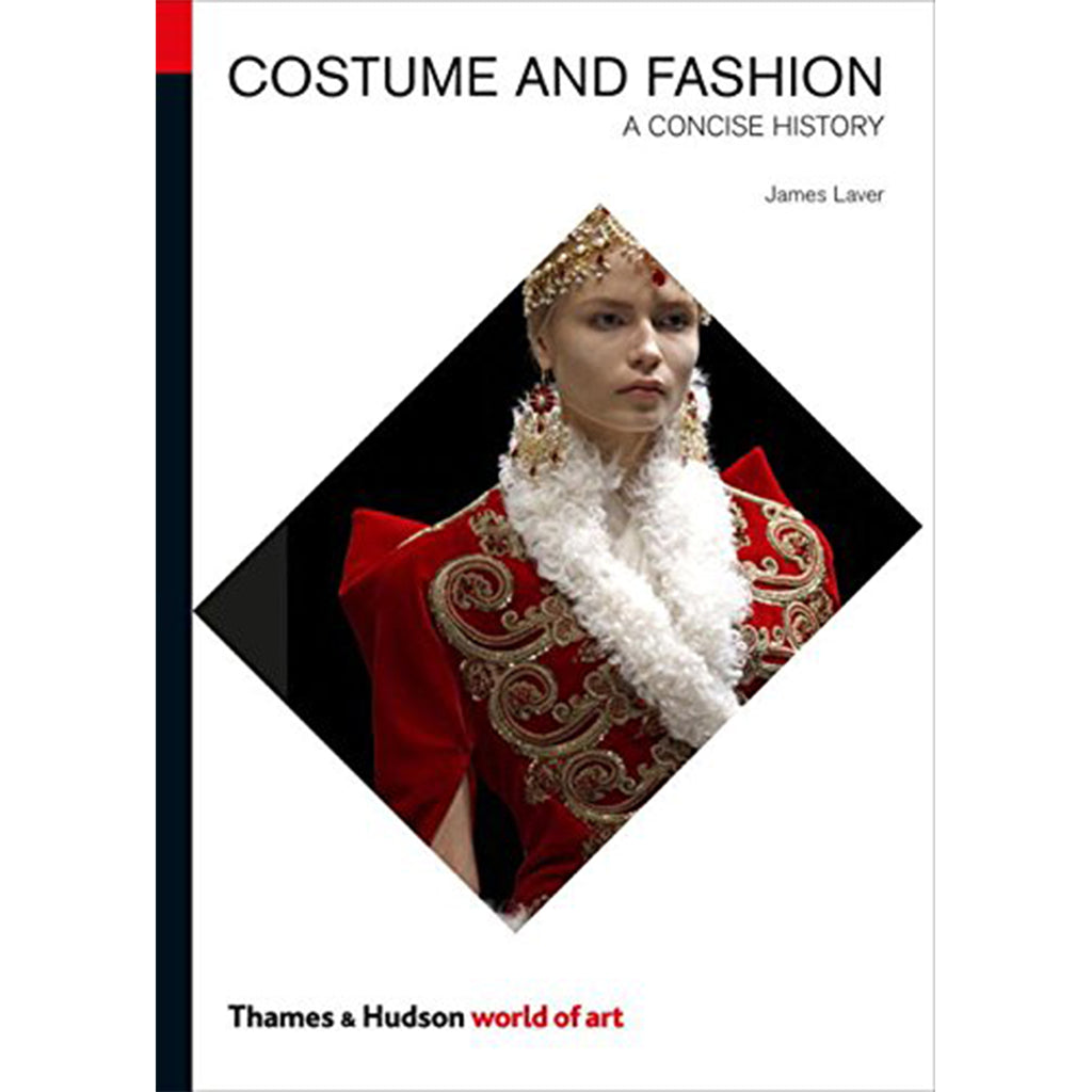 Costume and Fashion: A Concise History (World of Art) - Selvedge Magazine