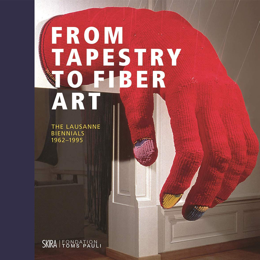 From Tapestry to Fiber Art: The Lausanne Biennals 1962 to 1995
