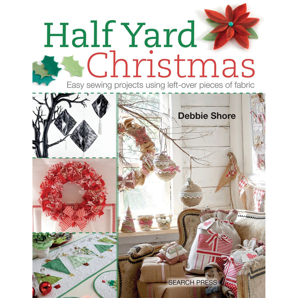 Half Yard Christmas: Easy Sewing Projects Using Left-Over Pieces of Fabric - Selvedge Magazine