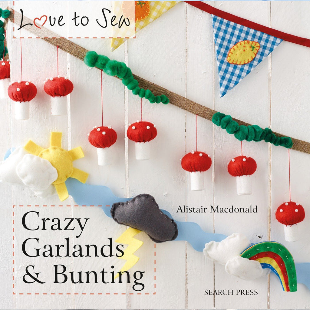 Love to Sew:Crazy Garlands & Bunting