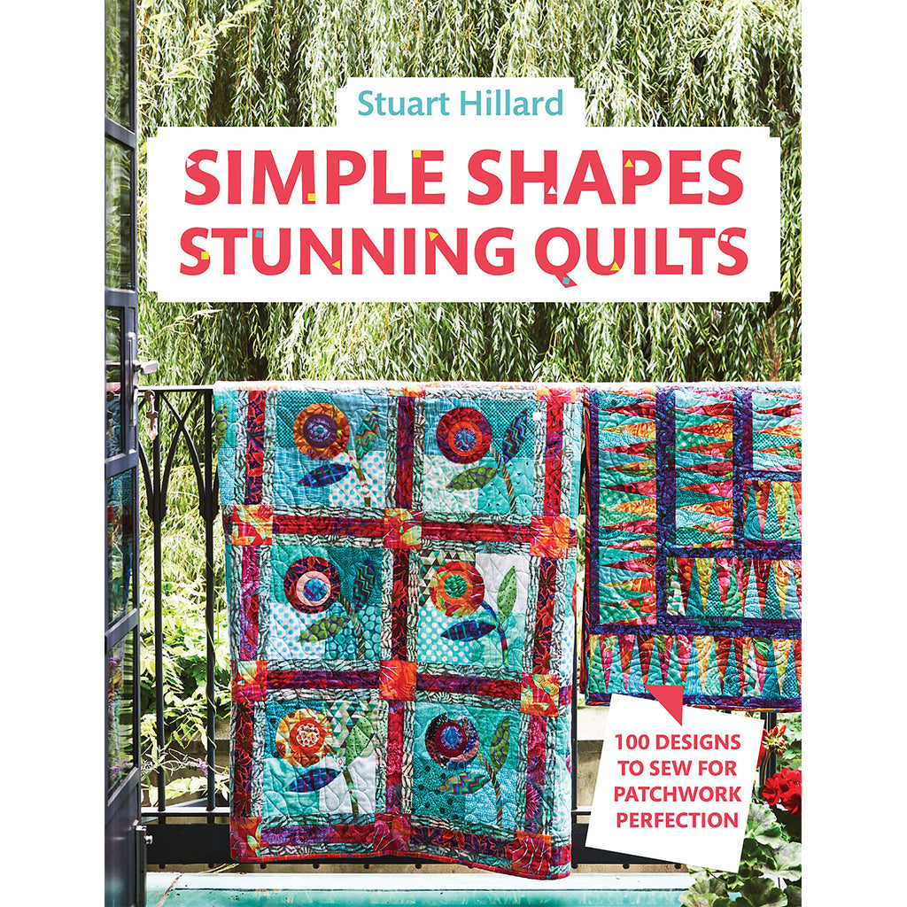 Simple Shapes Stunning Quilts: 100 designs to sew for patchwork perfection
