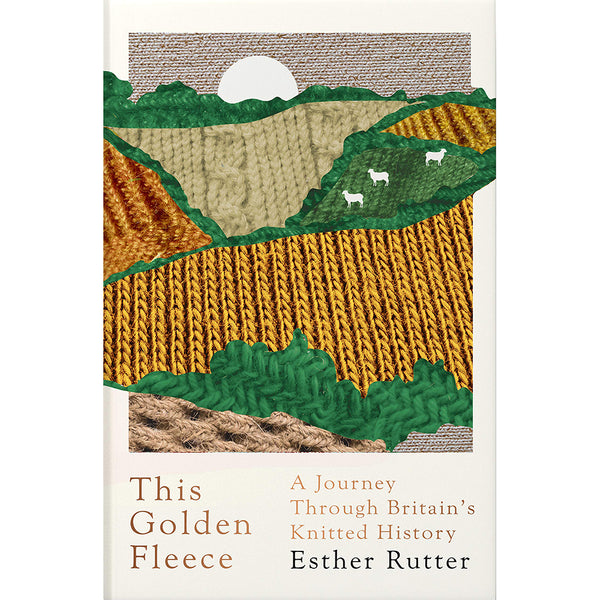 This Golden Fleece: A Journey Through Britain's Knitted History