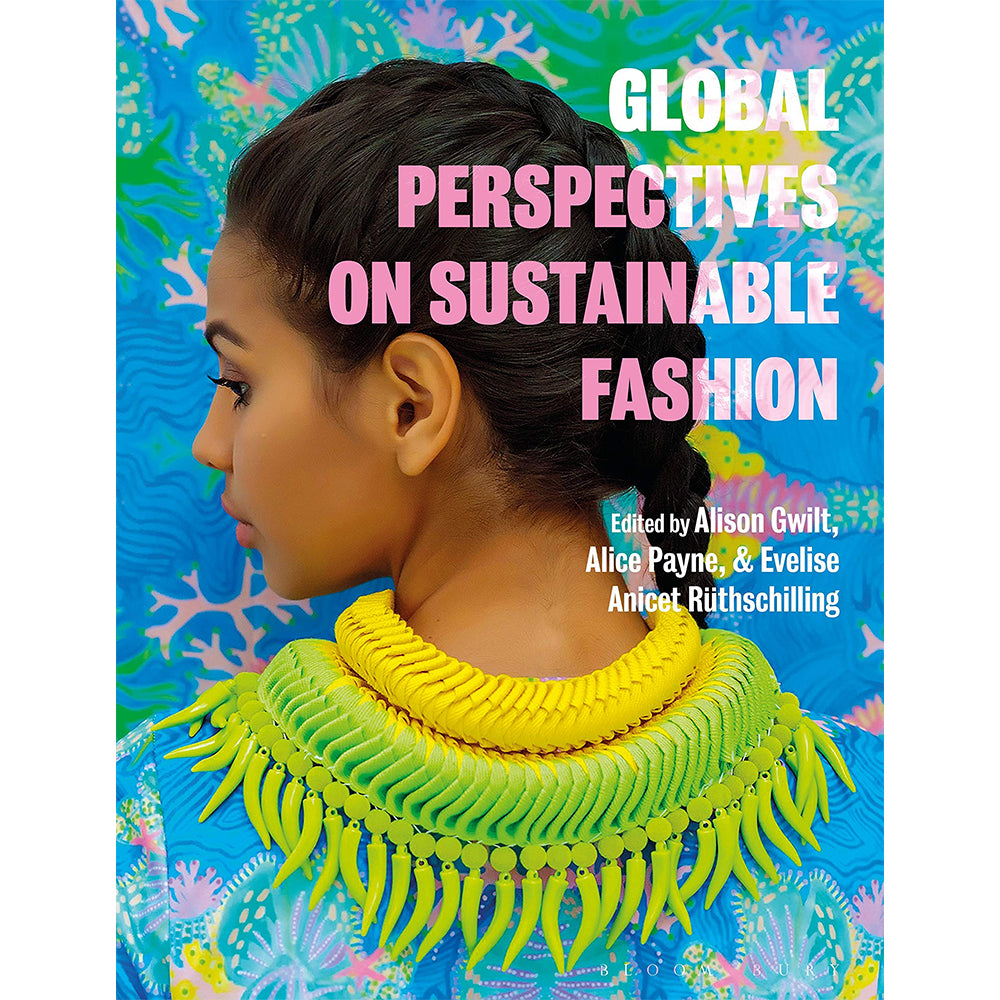 Global Perspectives on Sustainable Fashion - Selvedge Magazine