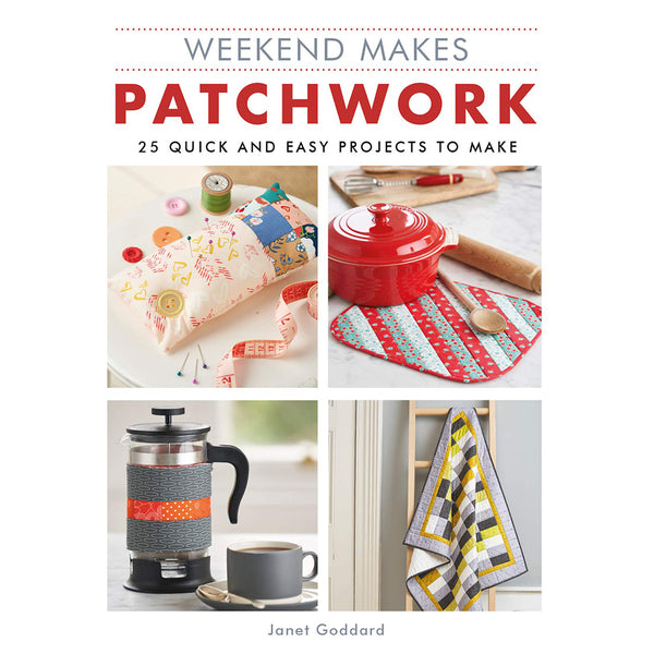 Patchwork: 25 Quick and Easy Projects to Make