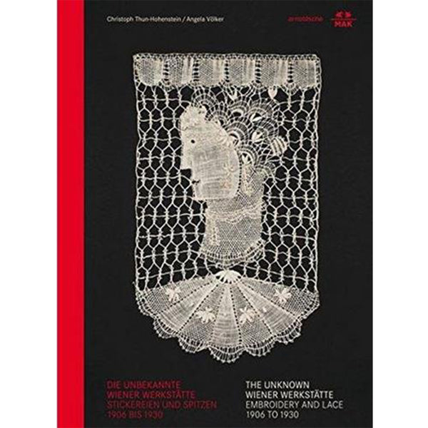 The Unknown Wiener Werkstätte: Embroidery and Lace between 1906 and 1930