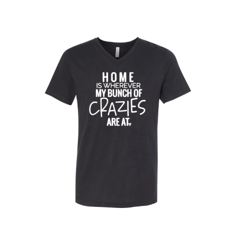 Home is wherever my bunch of crazies are at - funny mom shirt