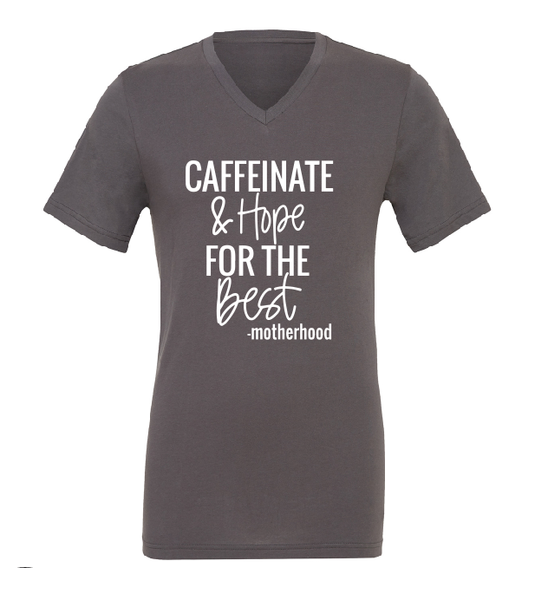 Caffeinate and hope for the best mom shirt