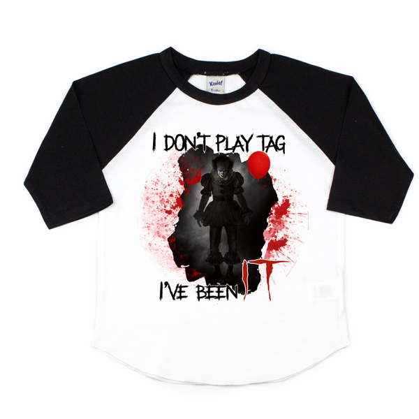 I don't play tag - I been it - Pennywise tee