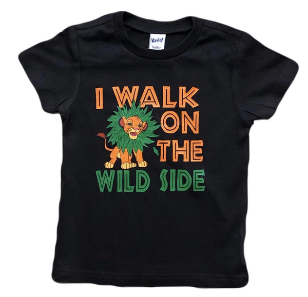 I walk on the wild side - Lion king shirt
