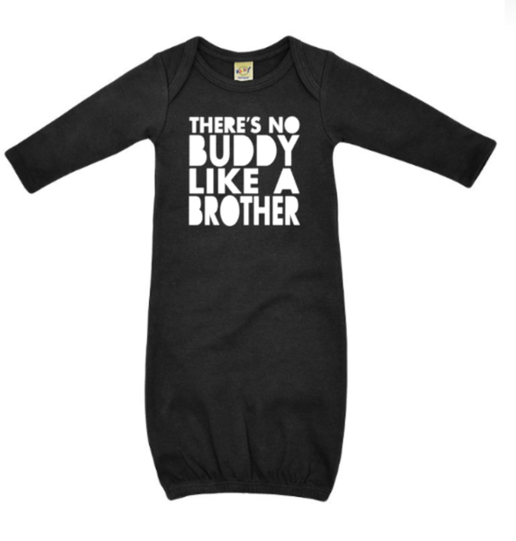 No buddy like a brother baby boy gown