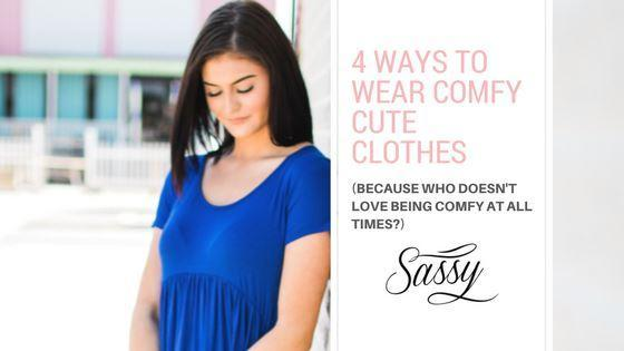 4 Ways To Wear Comfy Cute Clothes! (Because we all love being comfortable)