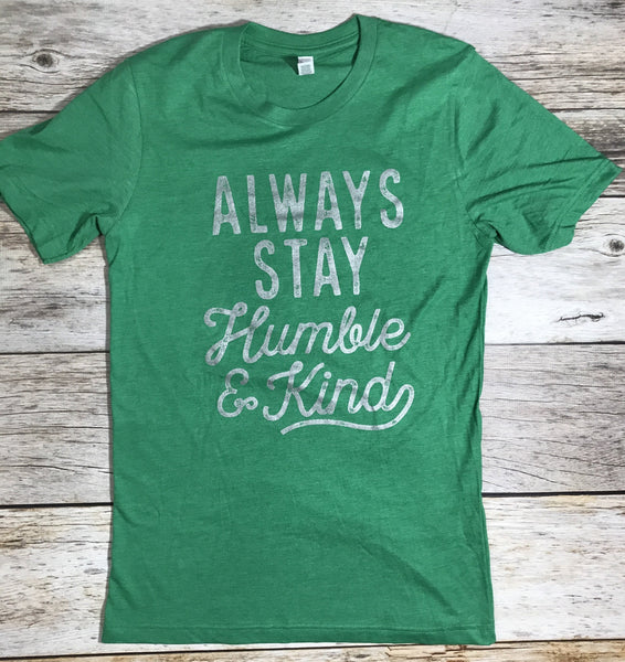 Always Stay Humble and Kind Tee, ruby's rubbish tees, cs clothing co, c&s clothing co, online boutique, fast and free shipping, free shipping,
