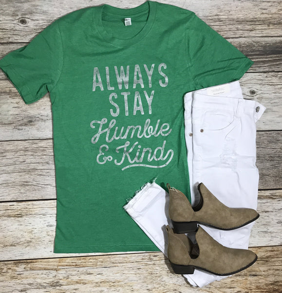 Ruby's rubbish tees, cs clothing co, graphic tee, always stay humble and kind graphic, heather green graphic tee, green graphic tee, always stay humble and kind green graphic, free shipping, fast and free shipping