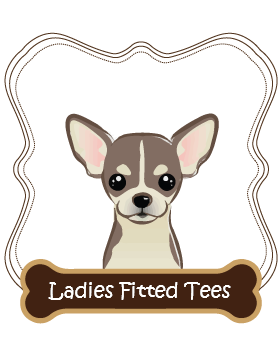 Chihuahua Ladies Fitted Tees