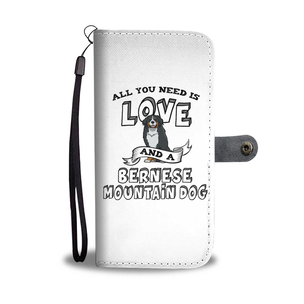 Bernese Mountain Dog All You Need Is Love Phone Case