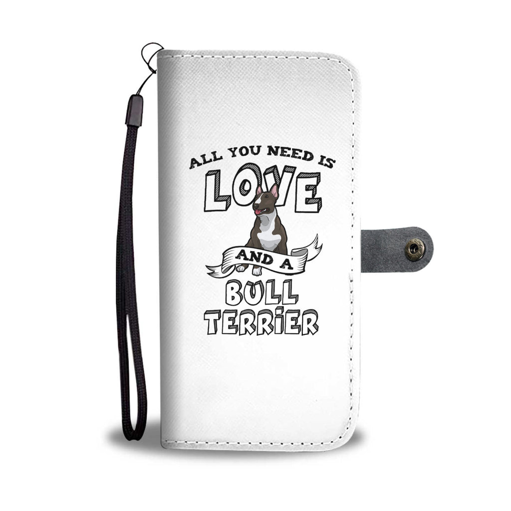 Bull Terrier All You Need Is Love Phone Case