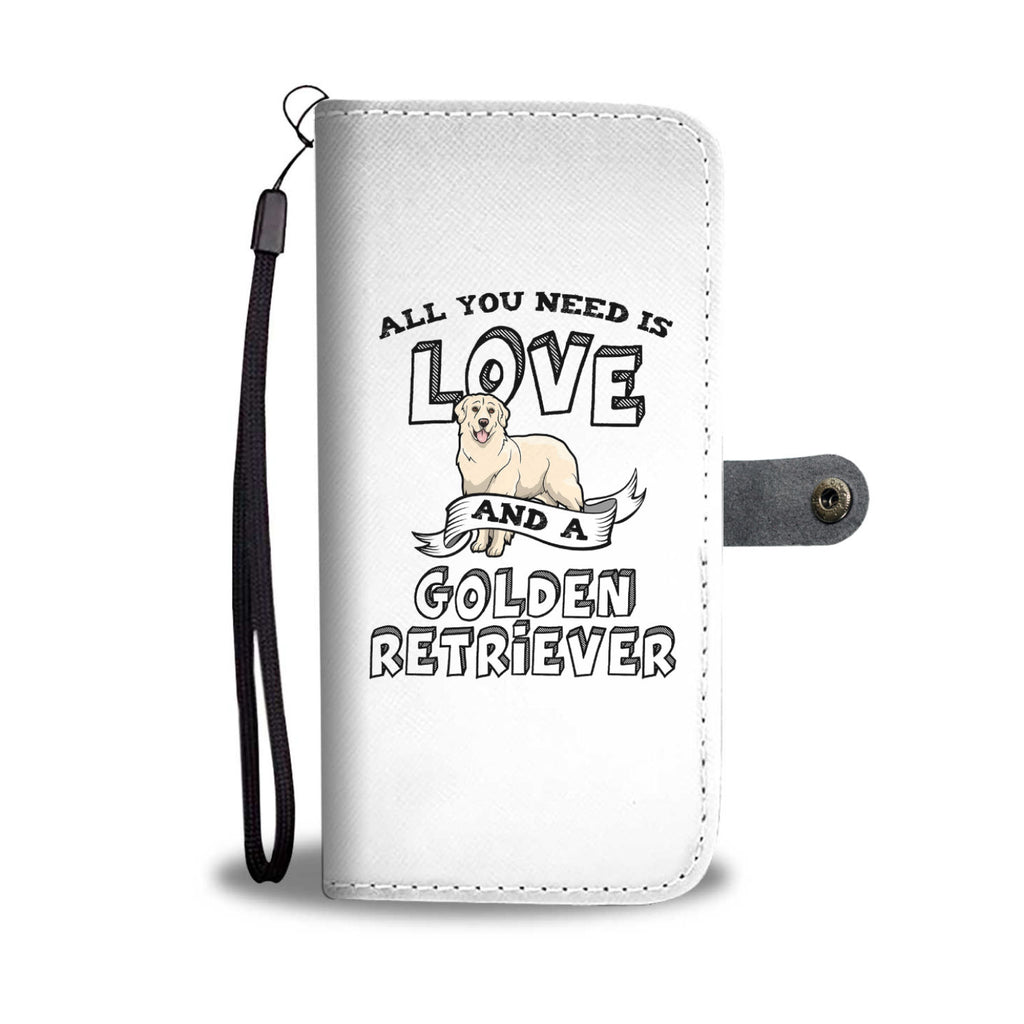 Golden Retriever All You Need Is Love Phone Case