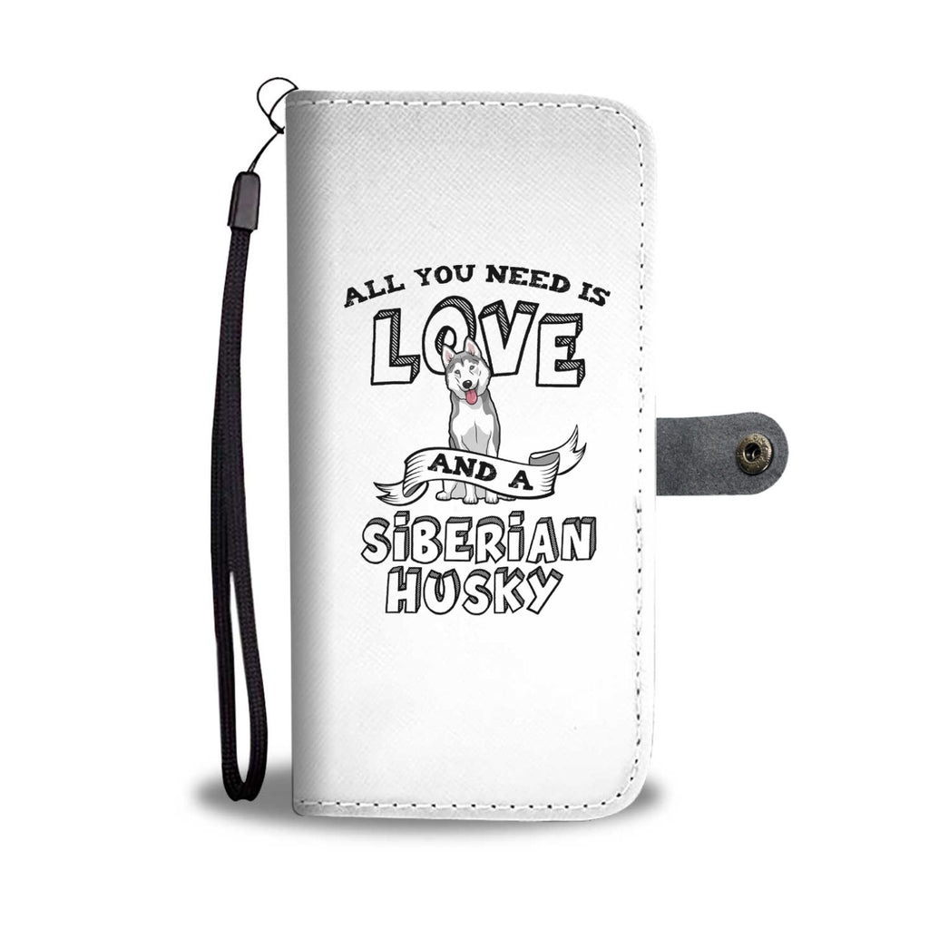 Siberian Husky All You Need Is Love Phone Case