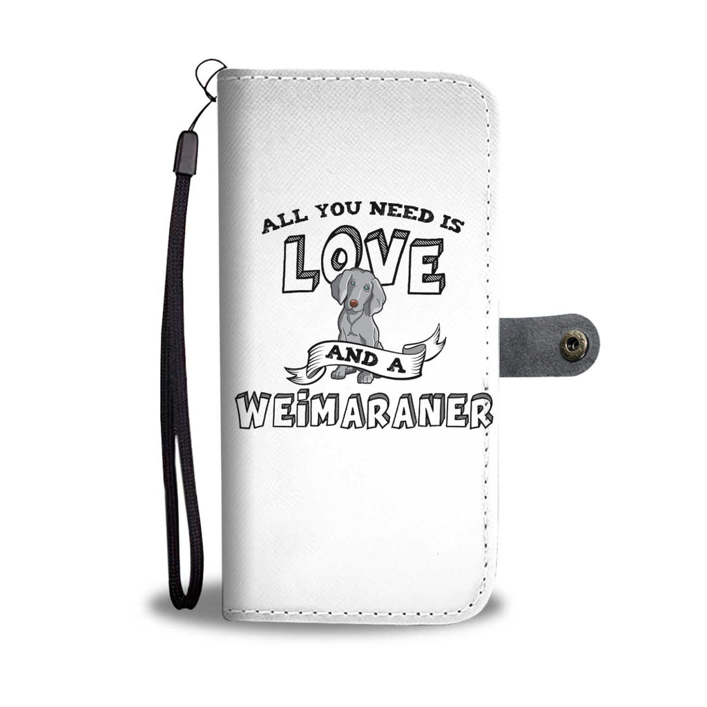 Weimaraner All You Need Is Love Phone Case