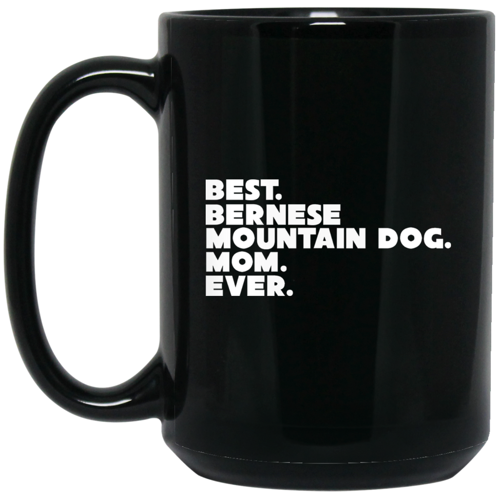 Best Bernese Mountain Dog Mom Black 15 oz. Mug