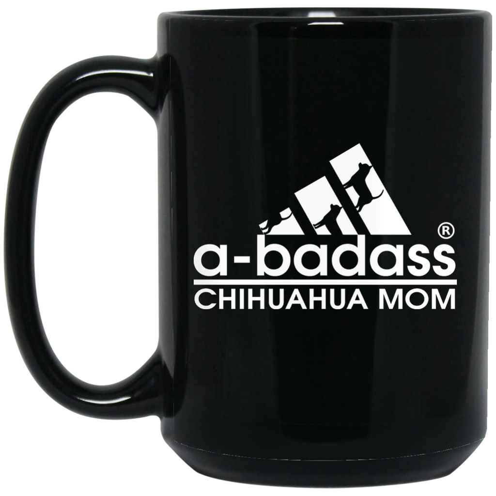 A-Badass Chihuahua Mom Black 15 oz. Mug