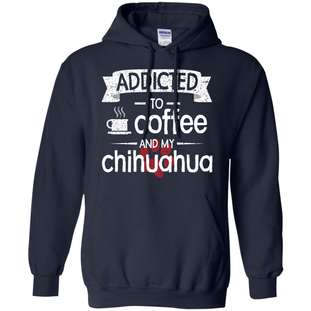 Addicted Chihuahua Pullover Hoodie