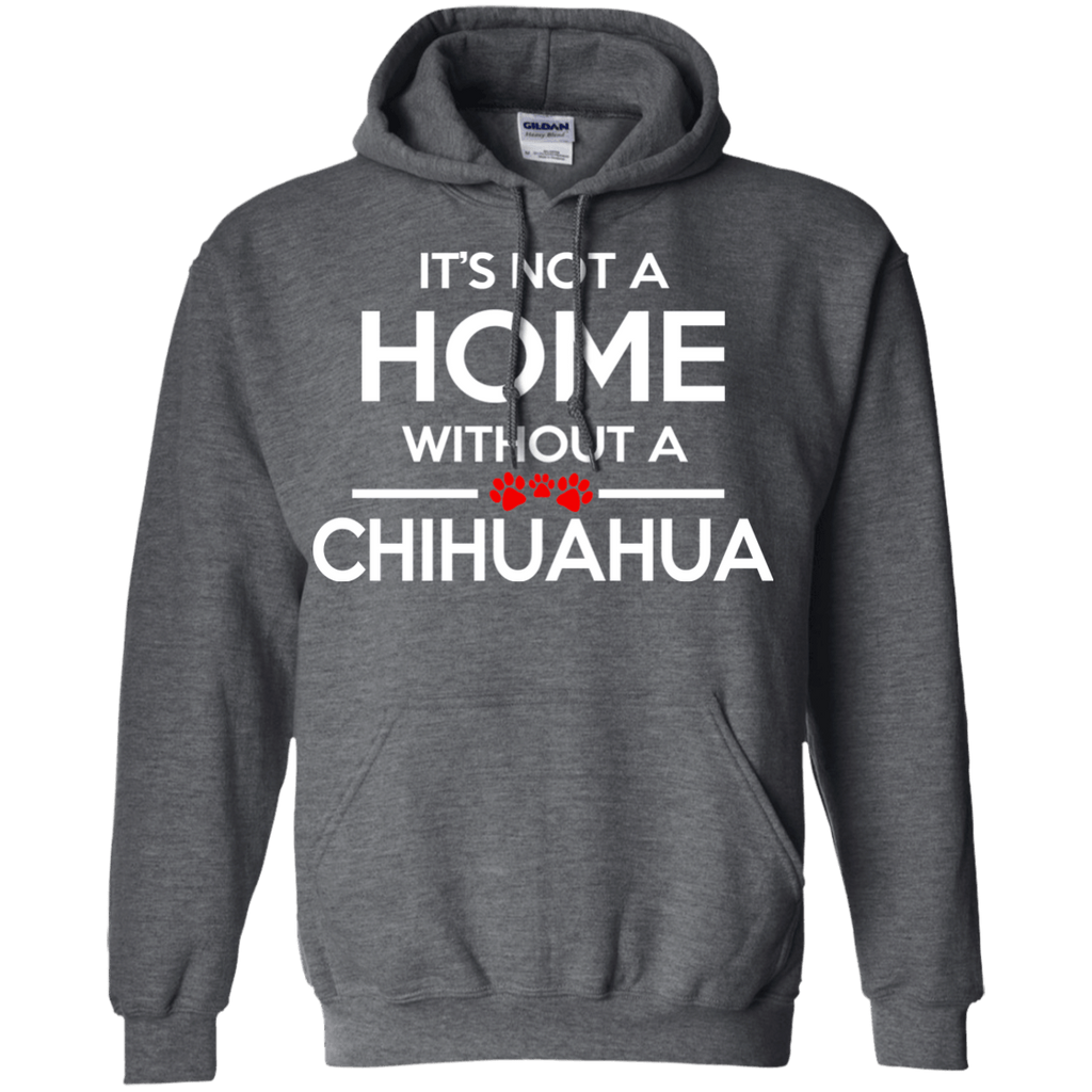 Chihuahua Home Pullover Hoodie