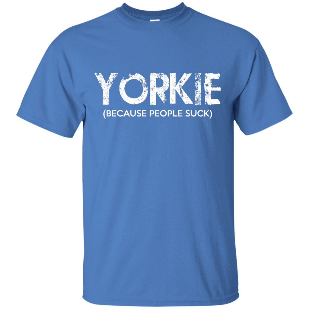 Yorkie Because People Suck Ultra Cotton T-Shirt