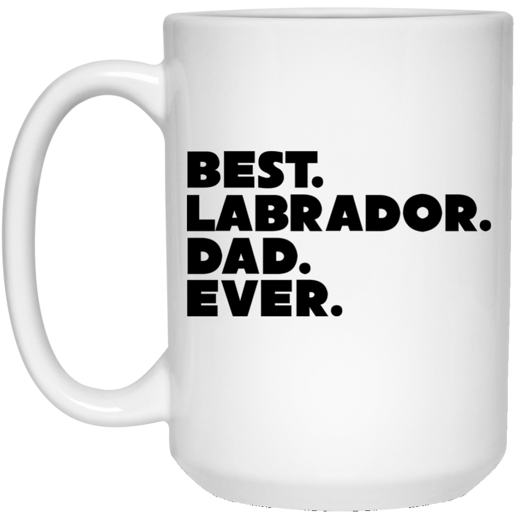 Best Labrador Dad Mug - 15oz
