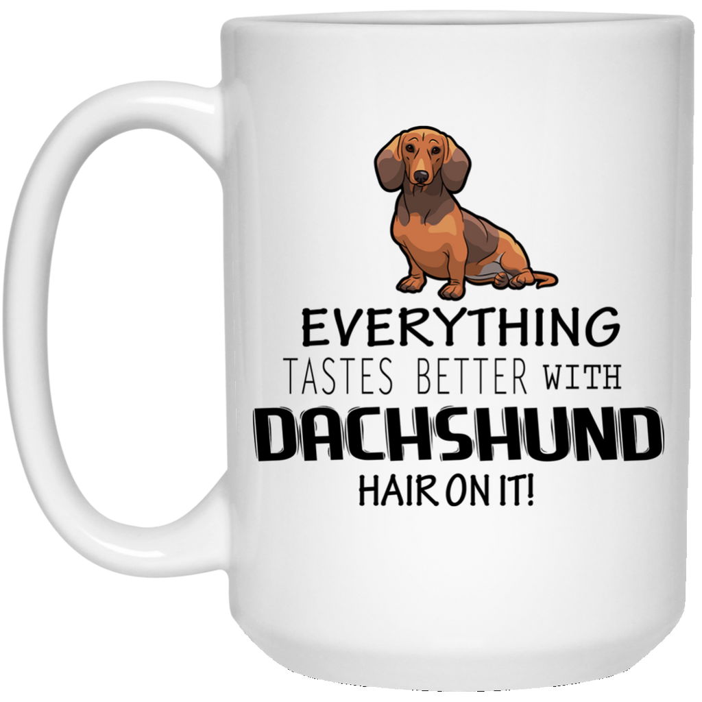 Dachshund Everything Tastes Better Mug - 15oz