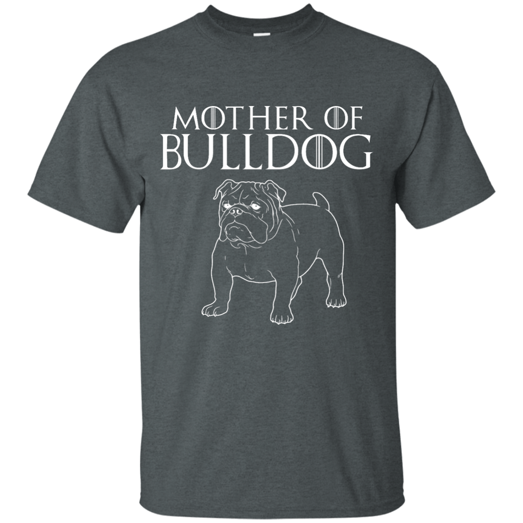 Mother Of Bulldog Ultra Cotton T-Shirt
