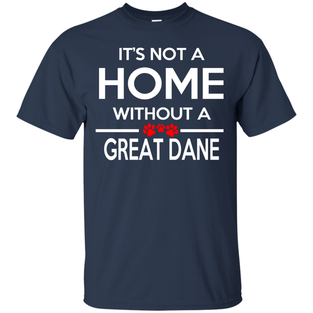 Great Dane Its Not Home Ultra Cotton T-Shirt