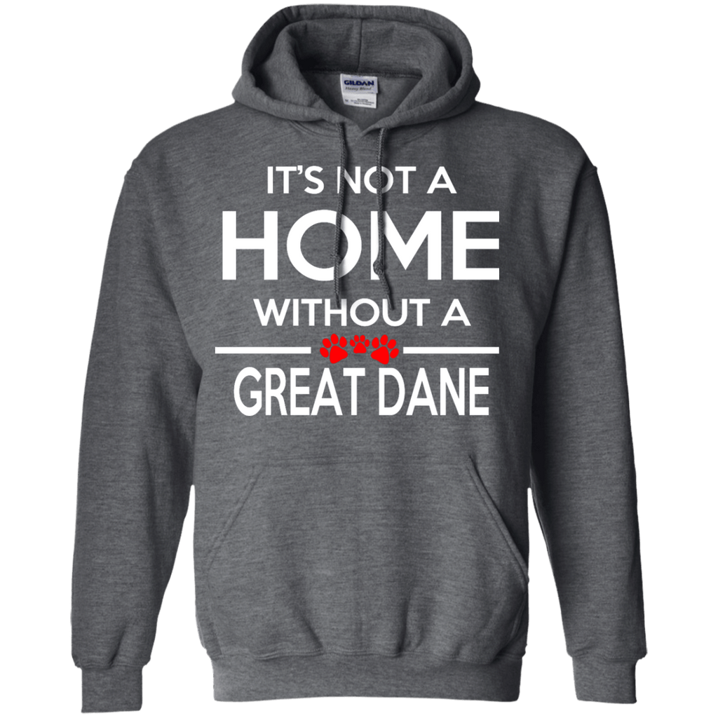 Great Dane Its Not Home Pullover Hoodie