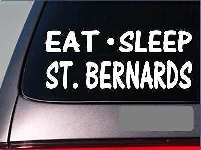 "Eat Sleep St. Bernard Sticker 8"" Vinyl Saint Bernard Dog Mastiff"