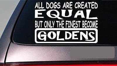 "Goldens All Dogs Equal 6"" Sticker Golden Retriever Ducks Lab Dog Toys"