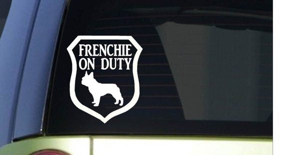 Frenchie on Duty 6x6 inch Sticker decal dog french bulldog