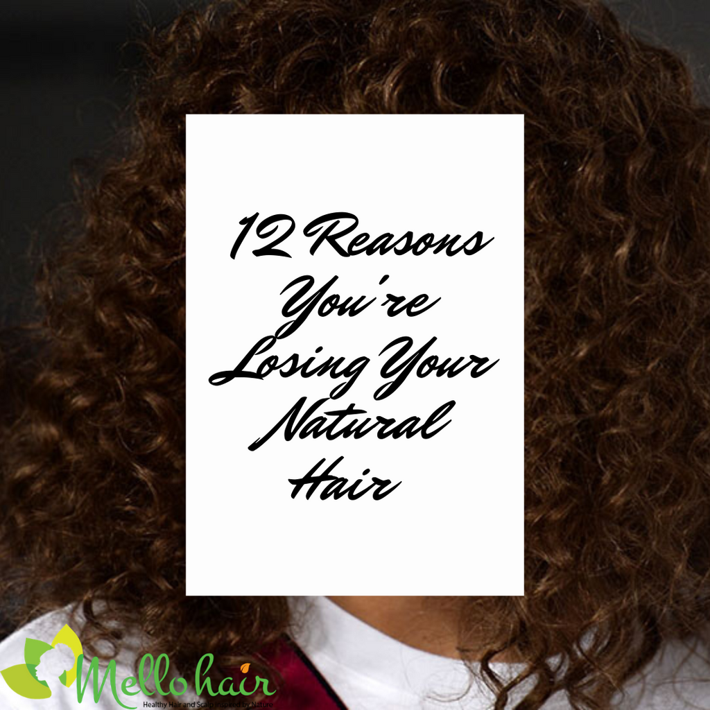 12 Reasons You're Losing your Natural Hair