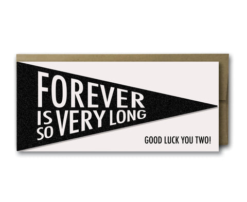 Forever is so Long pennant,  Greeting Card, handmade, american made - The Matt Butler