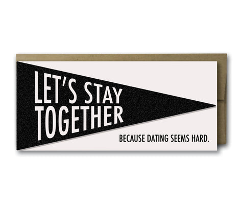 Let's Stay Together pennant,  Greeting Card, handmade, american made - The Matt Butler