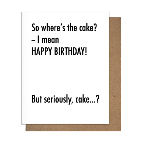 Show Me the Cake Birthday Card,  Greeting Card, handmade, american made - The Matt Butler