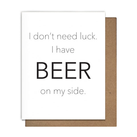 Beer On My Side Card, beer luck, no luck needed