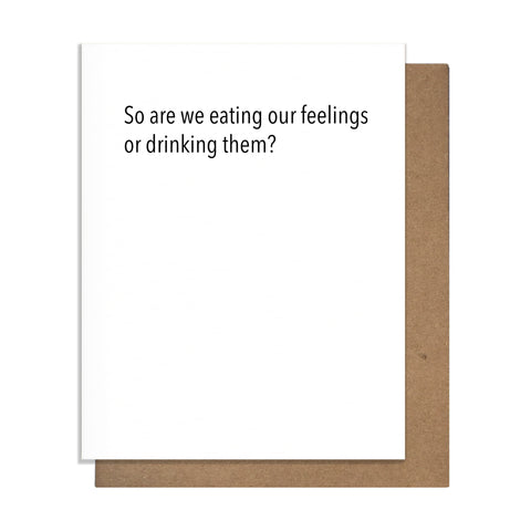 Eating Feelings or Drinking Them Card,  Greeting Card, handmade, american made - The Matt Butler