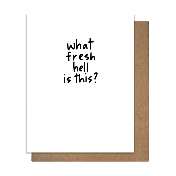 Fresh Hell Card,  Greeting Card, handmade, american made - The Matt Butler