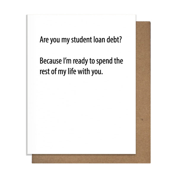 Loan Debt Card,  Greeting Card, handmade, american made - The Matt Butler