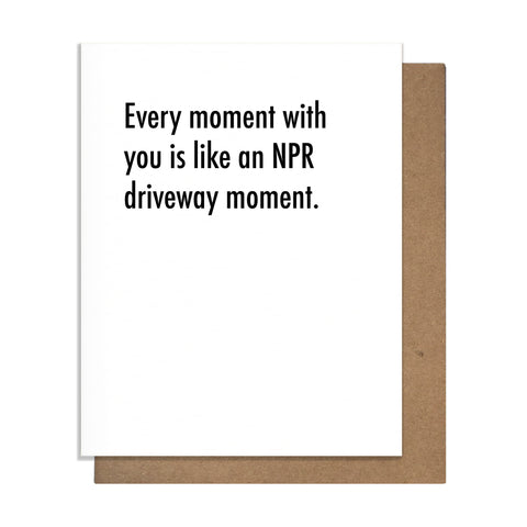 NPR Driveway Moment Love Card,  Greeting Card, handmade, american made - The Matt Butler