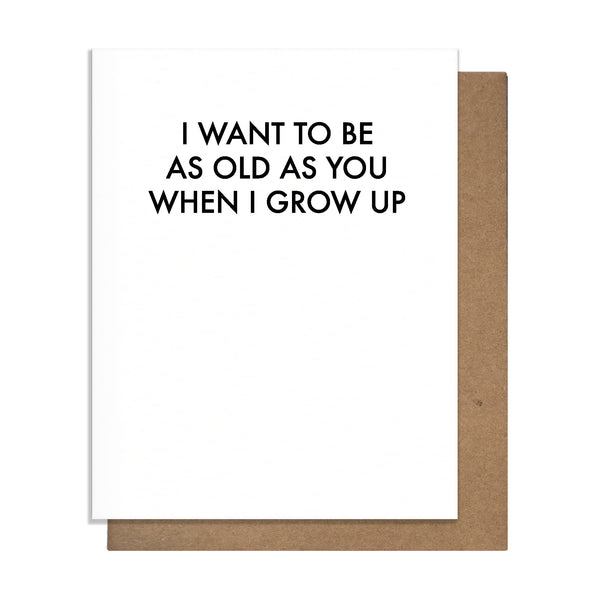 Old As You Card,  Greeting Card, handmade, american made - The Matt Butler