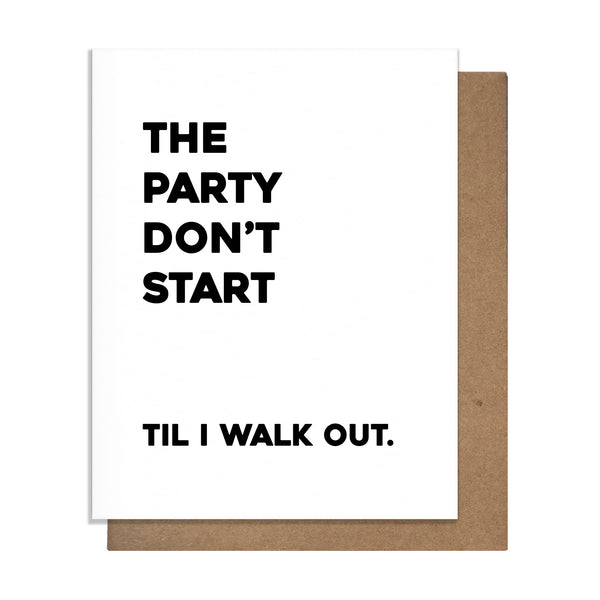 Party Don't Start Card,  Greeting Card, handmade, american made - The Matt Butler