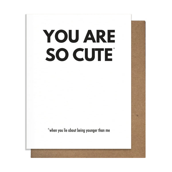 You Are So Cute Birthday Card,  Greeting Card, handmade, american made - The Matt Butler